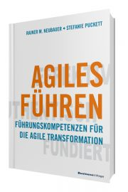 Agiles Führen: Führungskompetenzen für die agile Transformation