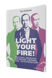 Light your Fire!: Personal Branding für Macher:innen und Visionär:innen