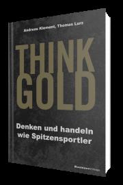 THINK GOLD: Denken und handeln wie Spitzensportler