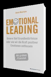 Emotional Leading: Unsere fünf Grundbedürfnisse oder wie wir die Kraft positiver Emotionen entfesseln