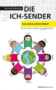 Die Ich-Sender: Das Social Media-Prinzip