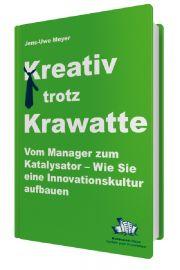 Kreativ trotz Krawatte: Vom Manager zum Katalysator