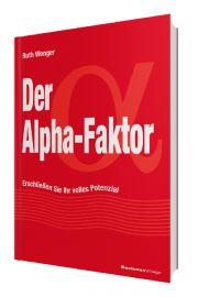 Der Alpha-Faktor: Erschließen Sie Ihr volles Potenzial