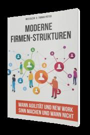 Moderne Strukturen: Wann Agilität und New Work Sinn machen und wann nicht