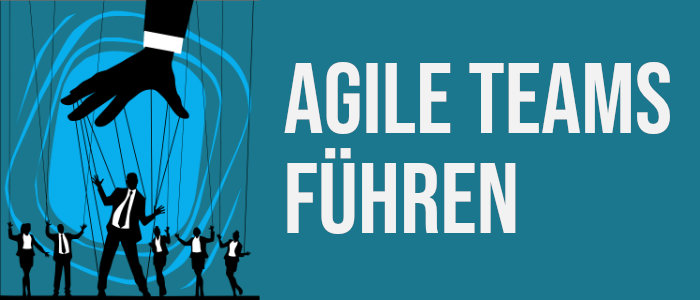 Agile Teams führen